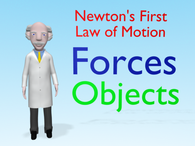 "Professor Mac explains Newton's first law of motion by standing next to the words ""Forces"" and ""Objects"""